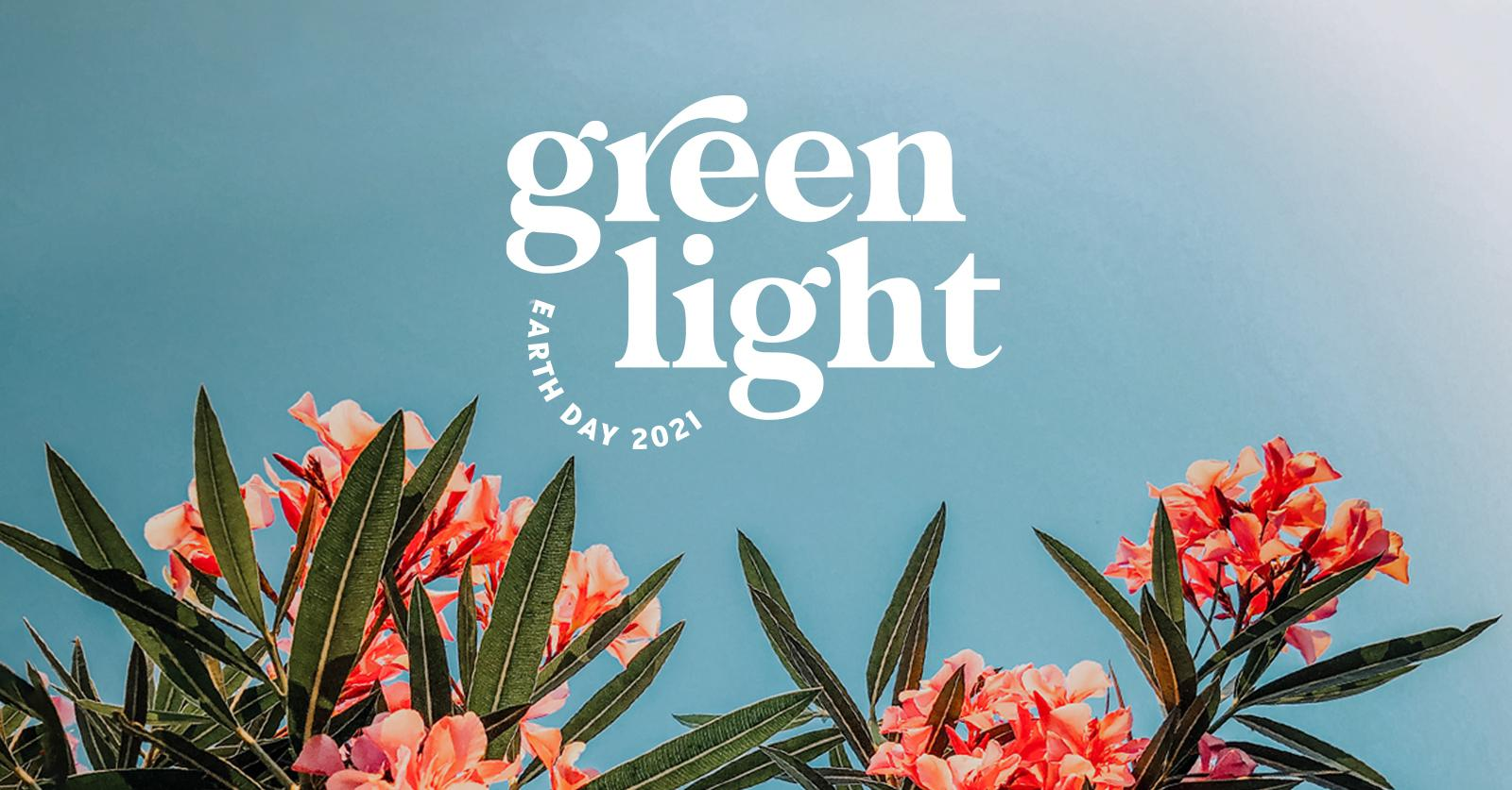 green matters green light earth day